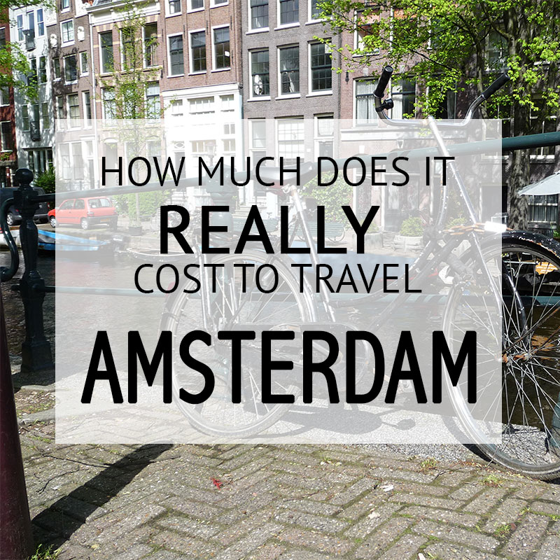 How Much Did It Cost – Amsterdam Budget