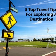 5 Top Travel Tips For Exploring A Destination